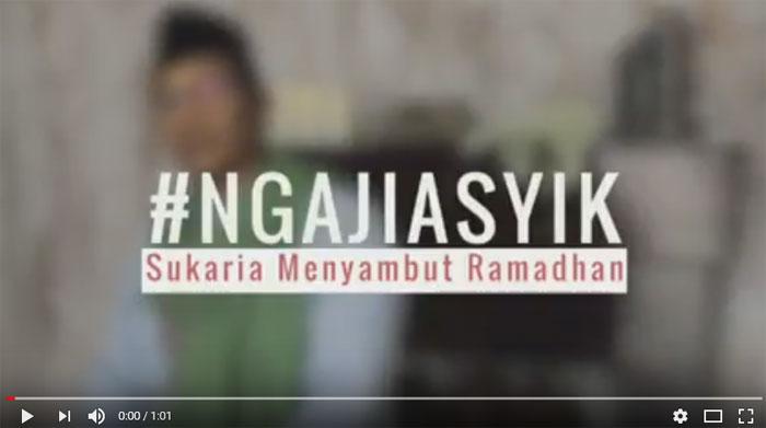 VIDEO – #NgajiAsyik SUKA RIA SAMBUT RAMADHAN